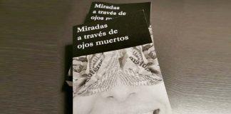 Miradas a través de ojos muertos-Luis Tovías Baciao-6ta feria de Libros Leídos